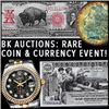 BK Auctions 3 Day Sale- Coins, Currency, Watches & More