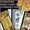 BK Auctions Signature Rare Coin & Currency Event Week 2!