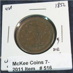 516. 1852 U.S. Large Cent. VF 30+ with a die cud