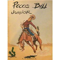 Bateman, Ed Sr., Pecos Bill Junior, original publishers mock up book, San Angelo Press, 1952.