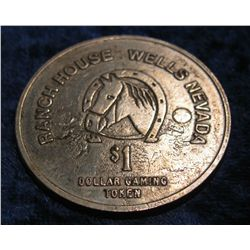 1525. Ranch House, Wells, Nevada $1. Gaming Token.