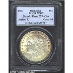 1921 S$1 Morgan Dollar-Struck Through, 25% of the Obverse-MS62 PCGS.