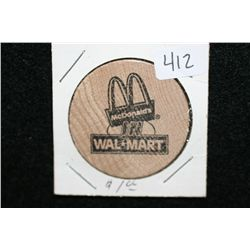 McDonalds WalMart Wooden Nickel, good for free soft drink w/purchase