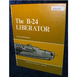 19.  The B-24 Liberator , hdb., by Steve Birdsall. Cpyrt. 1968.
