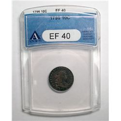 1796 DIME ANACS EF 40 BEAUTIFUL ORIGINAL, OUTSTANDING COIN
