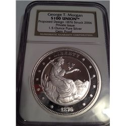 1876 Proposed DesignGeorge Morgan $100 Union 1.5 Oz Pure Silver  Gem Proof. Struck 2006