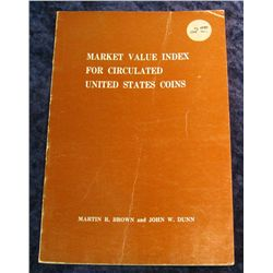 "3. ""Market Value Index for Circulated U.S. Coins"", by Brown & Dunn."