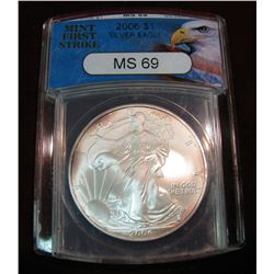 "261. 2006 Silver American Eagle slabbed ""Mint First Strike MS 69"""
