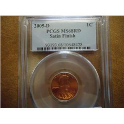 2005-D LINCOLN CENT PCGS MS68 RD SATIN FINISH