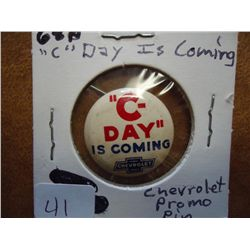 "VINTAGE CHEVROLET PROMO PIN ""C-DAY"" IS COMIING"