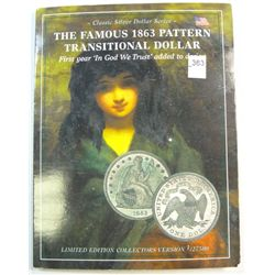 Limited Edition Famous 1863 Pattern Transitional Dollar Collector Recreation
