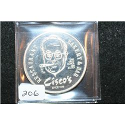 "Cisco's Restaurant, Bakery & Bar Silver Round, .999 Fine Silver 1 Oz.; ""The Man Who Made Huevos Ranc"