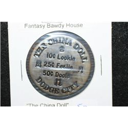 The China Doll Dodge City Brothel Token; 10c Lookie, 25c Feelie, 50c Dooie; $3 All Night Check