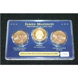 2007 US James Madison Presidential $1 Coin; UNC Philadelphia, Proof San Francisco & UNC Denver