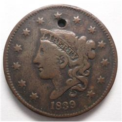 1839/6 Large Cent, holed VF, repairable by an expert, scarce overdate