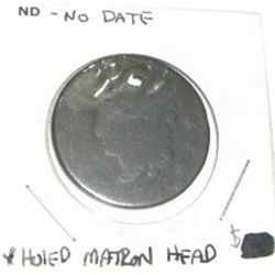 VERY OLD MATRON HEAD CENT *NO DATE* - Holed*!!