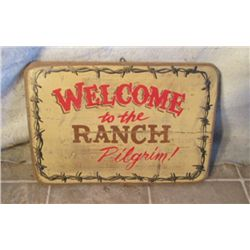 """ Welcome To The Ranch Pilgrim!"" Wood Sign"