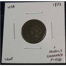 910. 1873 Indian Head Cent. F Heavy Corrosion.