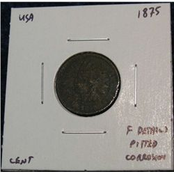 914. 1875 Indian Head Cent. F Heavy Corrosion.