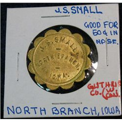 1254. J.S. Small, North Branch, Iowa. Good for 50c in Merchandise Token.