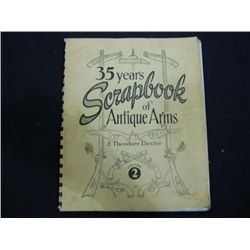 """THIRTY-FIVE YEARS SCRAPBOOK OF ANTIQUE ARMS"" BY F THEODORE DEXTER CR-1947 VOLUME 2"
