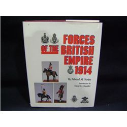 "DAVID G CHANDLER/EDWARD M NEVINS ""FORCES OF THE BRITISH EMPIRE 1914"" CR-1992"