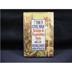 "BURKE DAVIS ""THE CIVIL WAR, STRANGE & FASCINATING FACTS"" CR-1960 PUBLISHED 1982"