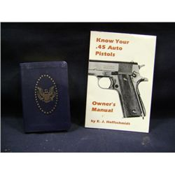 """THE SECOND AMENDMENT PRIMER"" BY LES ADAMS CR-1998, ""KNOW YOUR .45 PISTOL AUTO PISTOLS"" BY EJ HOFFSC"