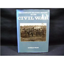 """THE COMPLETE MILITARY HISTORY OF THE CIVIL WAR"" BY DOUGLAS WELSH"
