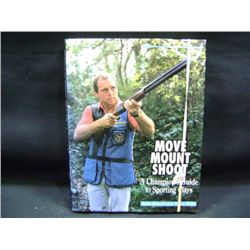 """MOVE MOUNT SHOOT A CHAMPIONS GUIDE & SPORTING CLAYS"" BY JOHN BIDWELL CR-1991"