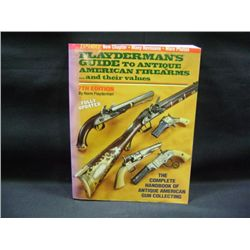 """FLAYDERMAN'S GUIDE TO ANTIQUE FIRE ARMS"" BY NORM FLAYDERMAN 7TH EDITION CR-1998"