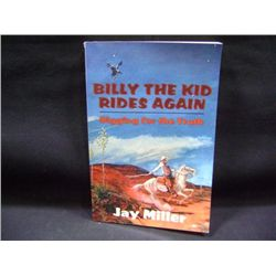 """BILLY THE KID RIDES AGAIN, DIGGING FOR THE TRUTH"" BY JAY MILLER CR-2005"
