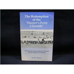 """THE REDEMPTION OF THE ""HARPER'S FERRY COWARDS"" BY R L MURRY"" CR-1994"