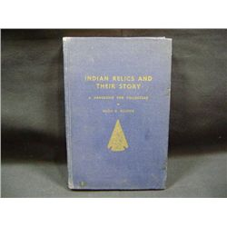 """""""INDIAN RELICS AND THEIR STORY"""" HUGH C ROGERS CR-1954"""