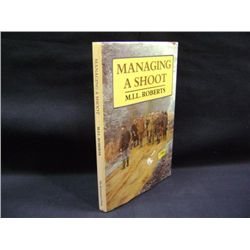 """MANAGING A SHOOT"" BY M I L ROBERTS CR-1990"