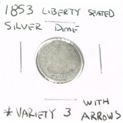 1853 LIBERTY SEATED DIME SILVER VARIETY 3 WITH ARROWS !!