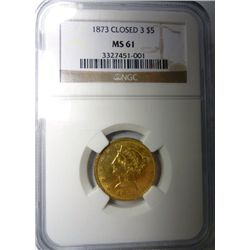 1873 $5.00 GOLD LIBERTY NGC CLOSED 3 MS61, EST.$1180.00-$1250.00