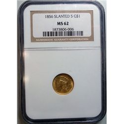 1856 SLANTED 5 GOLD DOLLAR NGC MS-62 , EST. $550.00-$600.00