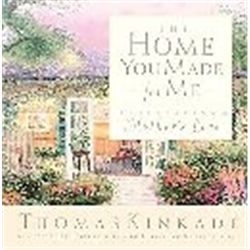 The Home You Made for Me by Thomas Kinkade HC Still in ShrinkWrap Book