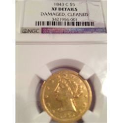VERY RARE 1843-C $5 GOLD LIBERTY NGC XF DETAILS, ONLY 44,277 MINTED