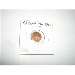 ARIZONA TAX TOKEN *EXTREMELY RARE MNIT STATE GRADE - REAL NICE TAX TOKEN*!!