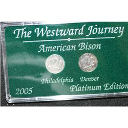 2005 Westward Journey  American Bison  Nickel Set; Platinum Edition; P&amp;D Mints