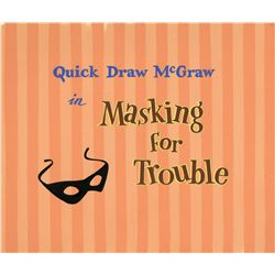 "Original title cel and background for Quick Draw McGraw episode ""Masking For Trouble"""