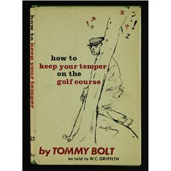 "Tommy Bolt Signed Hardcover Book: ""How To Keep Your Temper On The Golf Course"" (GA COA)"