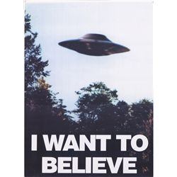 "THE X FILES ""I WANT TO BELIEVE"" POSTER FROM ""MULDER'S"" OFFICE"