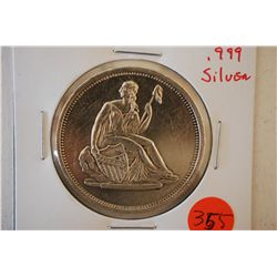 "Silver Round ""Seated Liberty""; .999 Silver 1 Oz.; EST. $30-40"