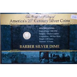 The Complete History Of America's 20th Century Silver Coins With COA Included; 1907 Barber Silver Di