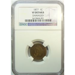 1877  Indian penny  NGC VF dmg a little dark VF GS = $1425  est $950-$1000