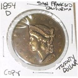 1854-D TWENTY DOLLAR *SAN FRANCISCO CALIFORNIA* COPY COIN *RARE HARD TO FIND LARGE/HEAVY COIN*!!