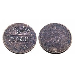 Brunswick Balke Style Token- Wm O'KEEFE GOOD FOR 5 cents IN TRADE-one of a kind token-Reference Prit
